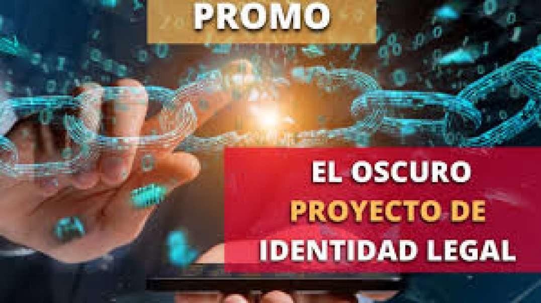 EL OSCURO PROYECTO DE IDENTIDAD LEGAL