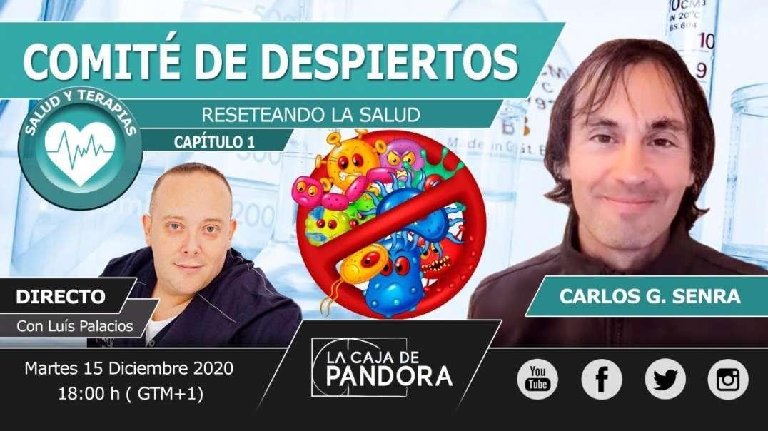COMITÉ DE DESPIERTOS - Reseteando la Salud con Carlos G. Senra