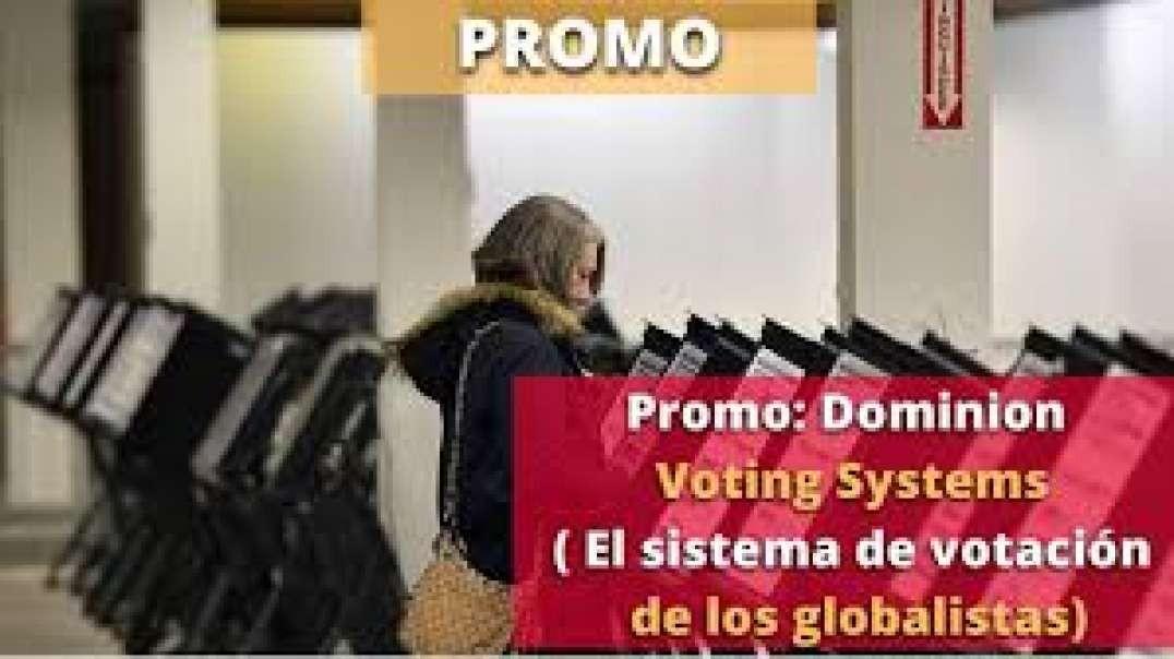 Dominion Voting Systems ( El sistema de votación de los globalistas)