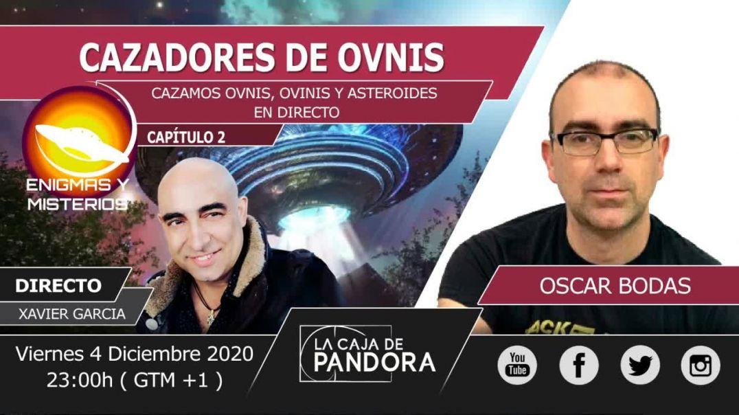 Xavier Garcia - CAZAMOS OVNIS - OVINIS EN DIRECTO con Oscar bodas