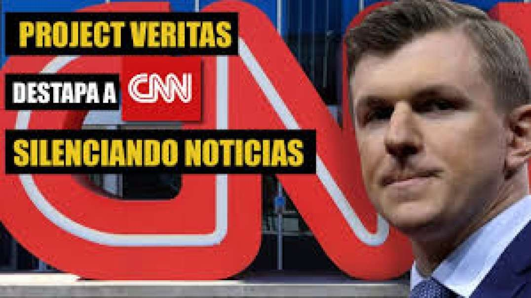 Project Veritas Destapa A CNN Silenciando Noticias