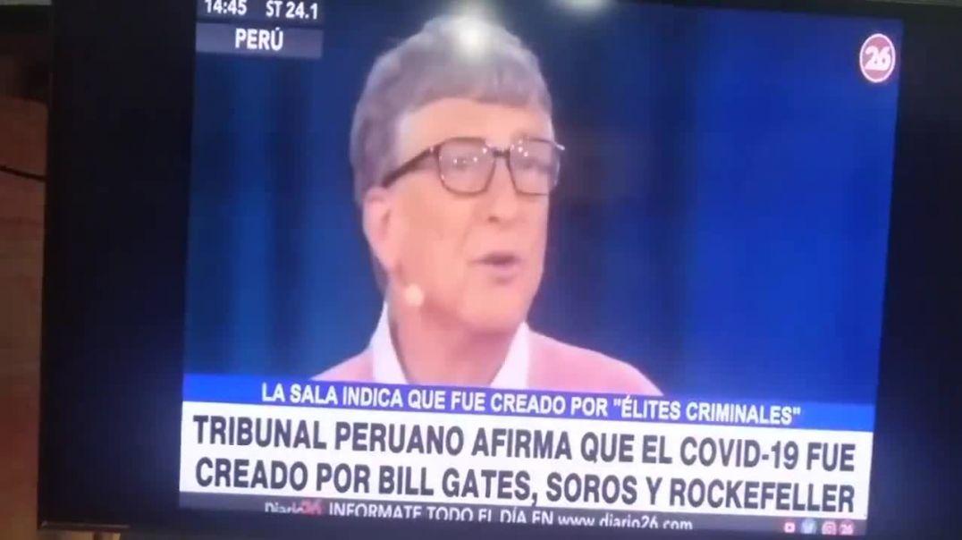 TRIBUNAL PERUANO AFIRMA Q LA PLANDEMIA FUE CREADA POR SOROS BILL GATES Y ROCKEFELLER