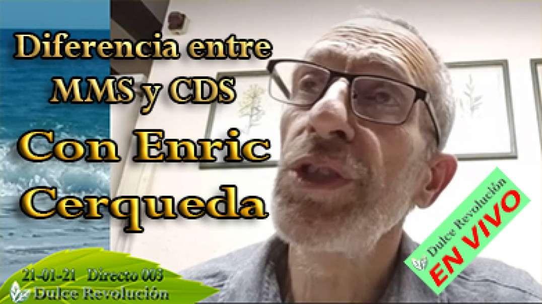 Directo 003 - Diferencia entre MMS y CDS, con Enric Cerqueda (21-01-21)