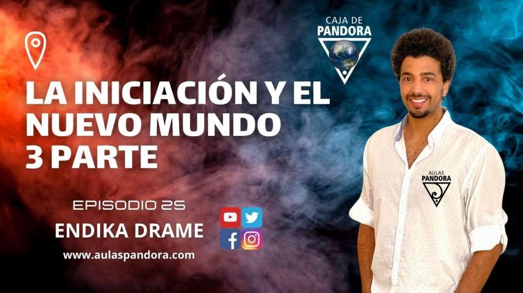 LA INICIACIÓN Y EL NUEVO MUNDO 3P con Endika Drame & Luis Palacios