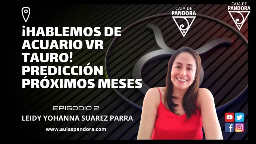 ¡HABLEMOS DE ACUARIO VR TAURO! Predicción Próximos Meses con Leidy Suarez Parra & Luis