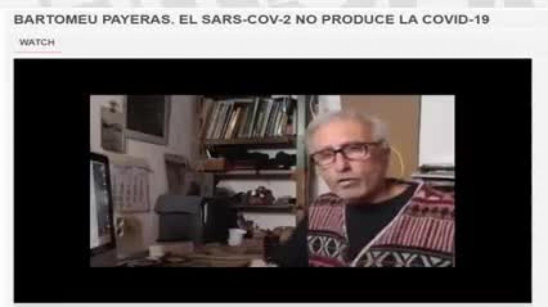 El virus SARS-COV 2 NO existe en los pacientes de COVID 19 (Bartomeu Payeras)