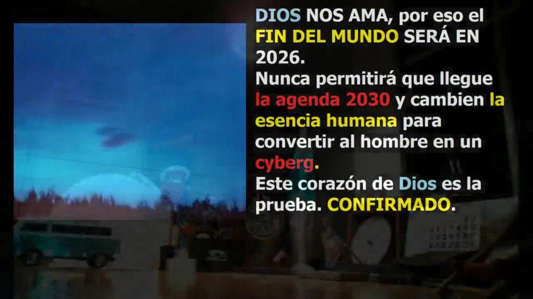 Dios nos ama por eso el Fin del Mundo sera en 2026