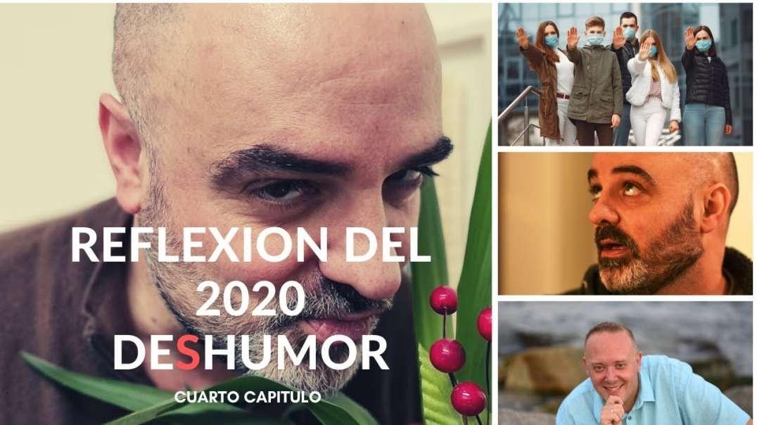 REFLEXION DEL 2020 – DESHUMOR 4º CAPITULO con Paco Malote y Luis Palacios