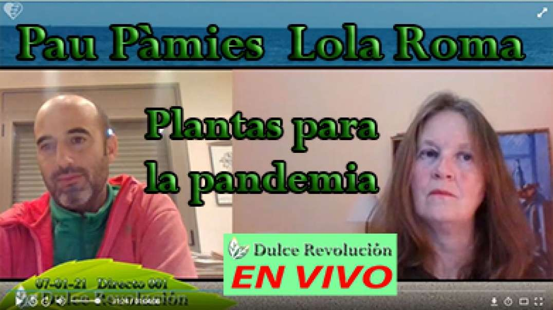 Directo 001 - Josep Pàmies-plantas para la pandemia.( Intervienen Pau Pàmies y Lola Roma)