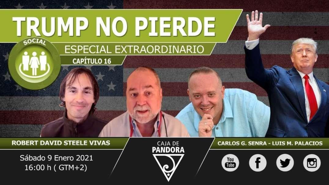 TRUMP NO PIERDE. ESPECIAL EXTRAORDINARIO, con Robert David Steele, Carlos Senra y Luis Palacios.