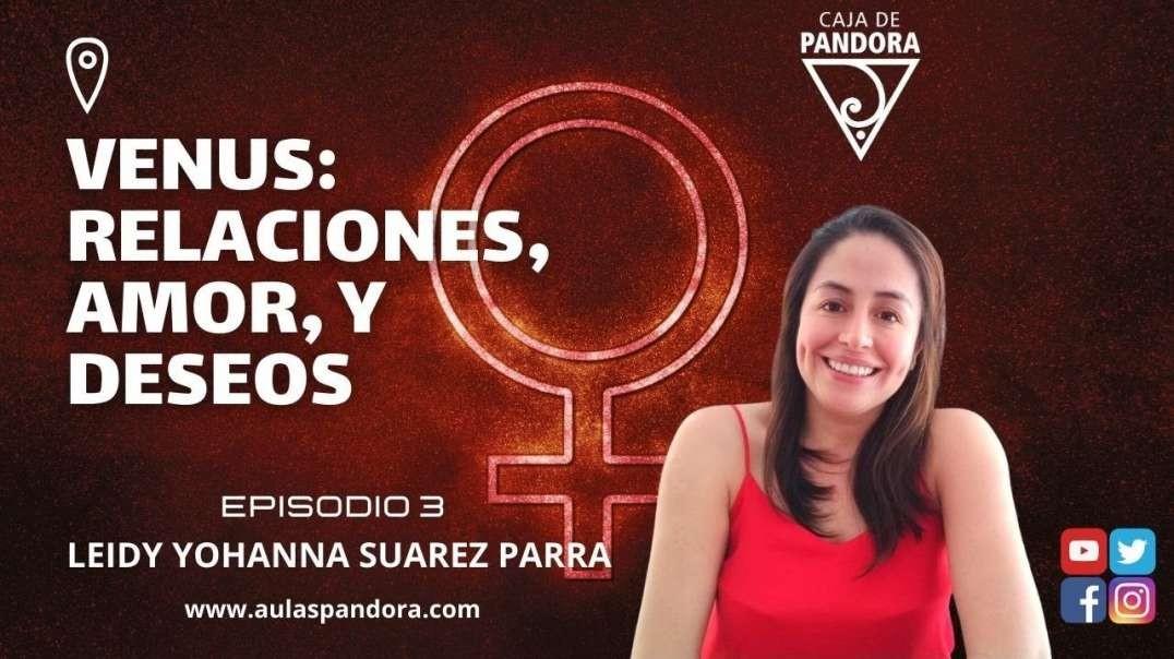 Venus_ Relaciones, amor, y deseos con Leidy Suarez Parra & Luis Palacios