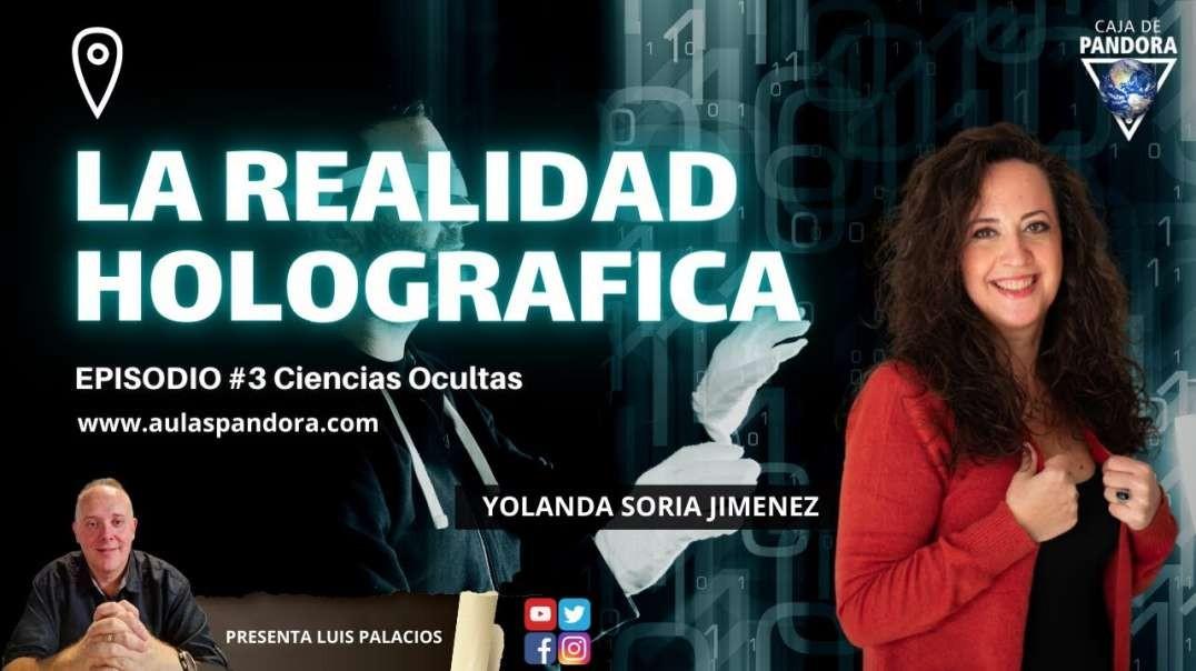 LA REALIDAD HOLOGRAFICA con Yolanda Soria