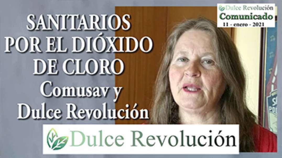 SANITARIOS POR EL DIÓXIDO DE CLORO (  COMUSAV y Dulce Revolución  ).