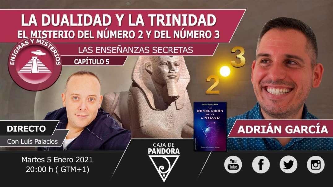 La Dualidad y la Trinidad, el Misterio del Número 2 y del Número 3 con Adrián García & L