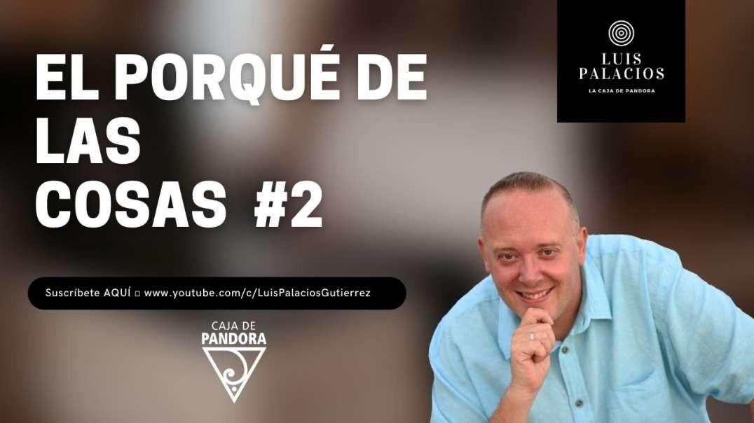 EL SHOW DEL  PORQUÉ DE LAS COSAS – 2 – con Luis Palacios - Desfógate en Reyes