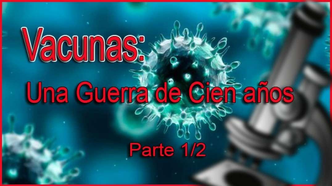 Vacunas   Una Guerra de Cien Años Part 1 2