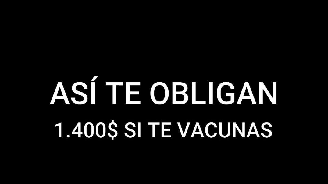 "ESCÁNDALO: ESTÁN DESESPERADOS   PAGAN 1.400 $ SI TE ""VACUNAS"""