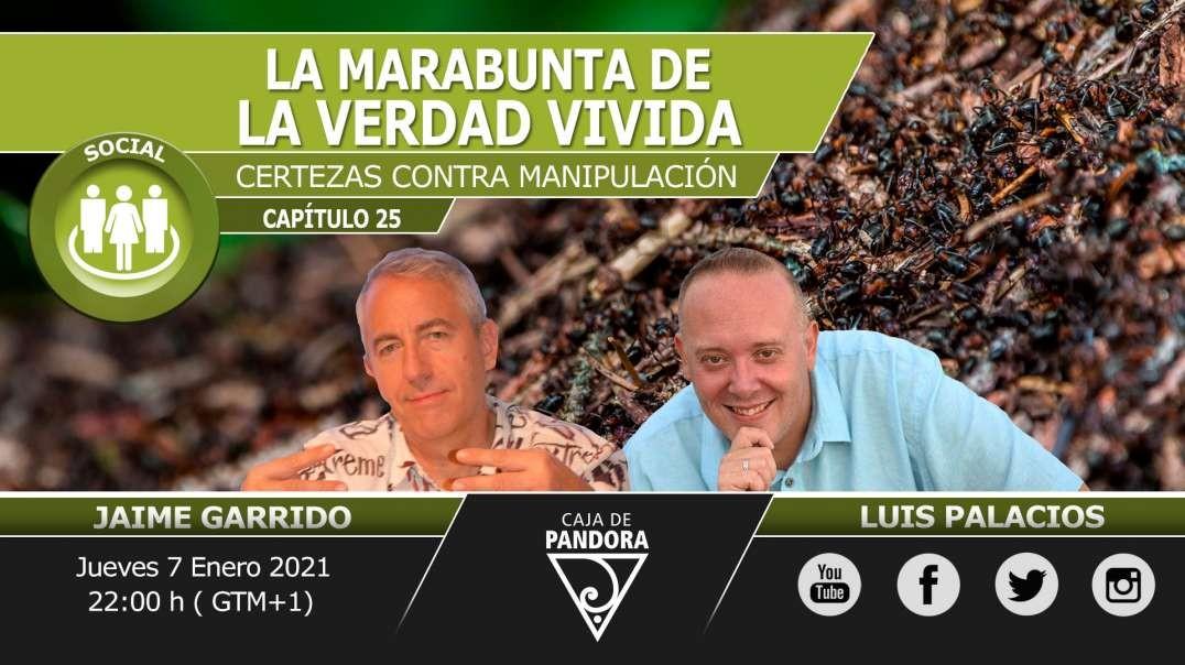 La Marabunta de La Verdad Vivida - Certezas contra Manipulación con Jaime Garrido & Luis