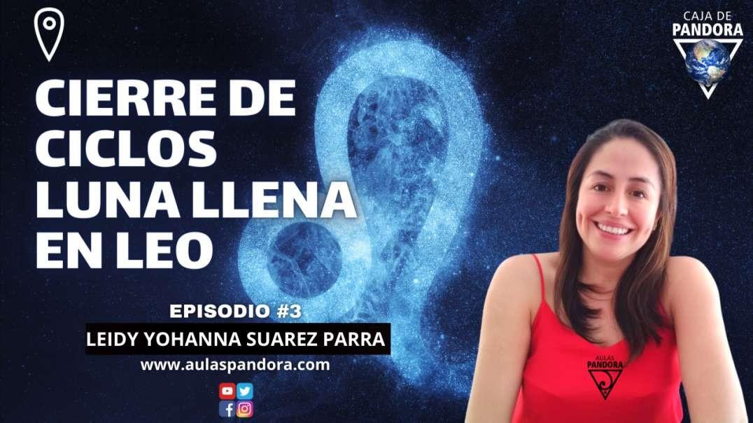 CIERRE DE CICLOS - LUNA LLENA EN LEO con Leidy Suarez Parra & Luis Palacios