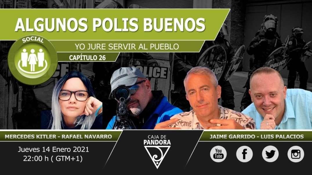 Algunos Polis Buenos. Yo Jure servir al Pueblo con Jaime Garrido, Rafael Navarro, Mercedes & Lui