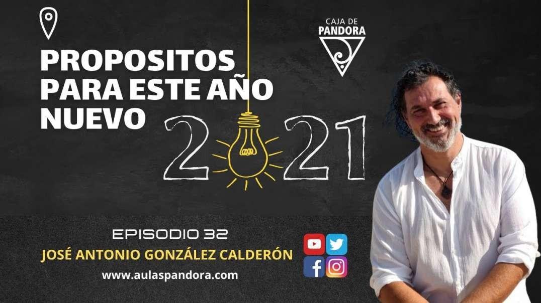 PROPOSITOS PARA ESTE AÑO NUEVO 2021 con José Antonio González Calderón & Luis