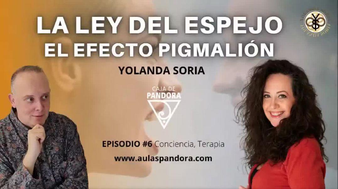 La Ley del Espejo y el Efecto Pigmalión con Yolanda Soria y Luis Palacios