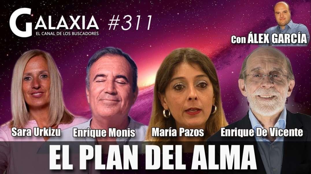 GALAXIA #311: El Plan del Alma - Más Allá de la Conciencia - Enrique De Vicente