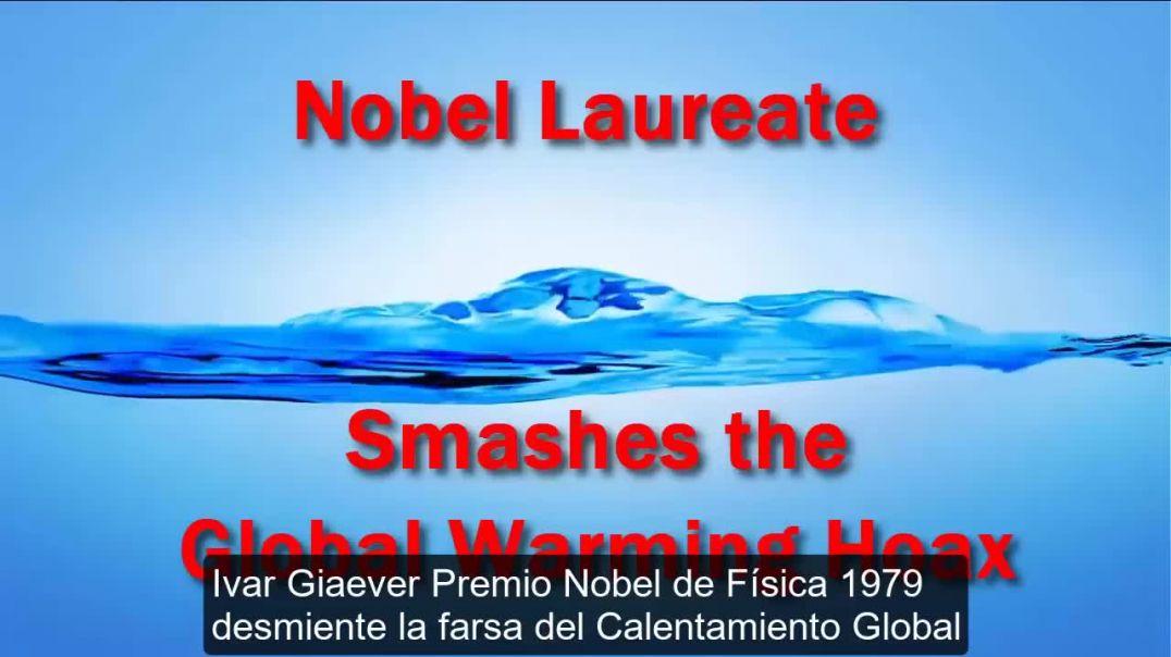 Premio Nobel desmiente Calentamiento Global.