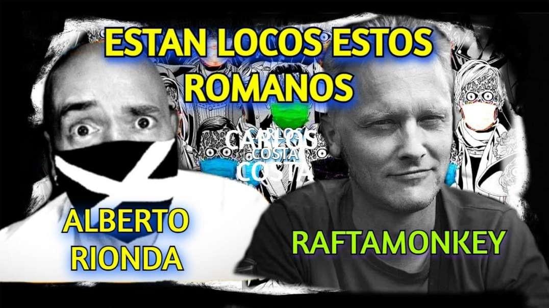 ⛔ ALBERTO RIONDA con RAFTAMONKEY - ESTAN LOCOS ESTOS ROMANOS