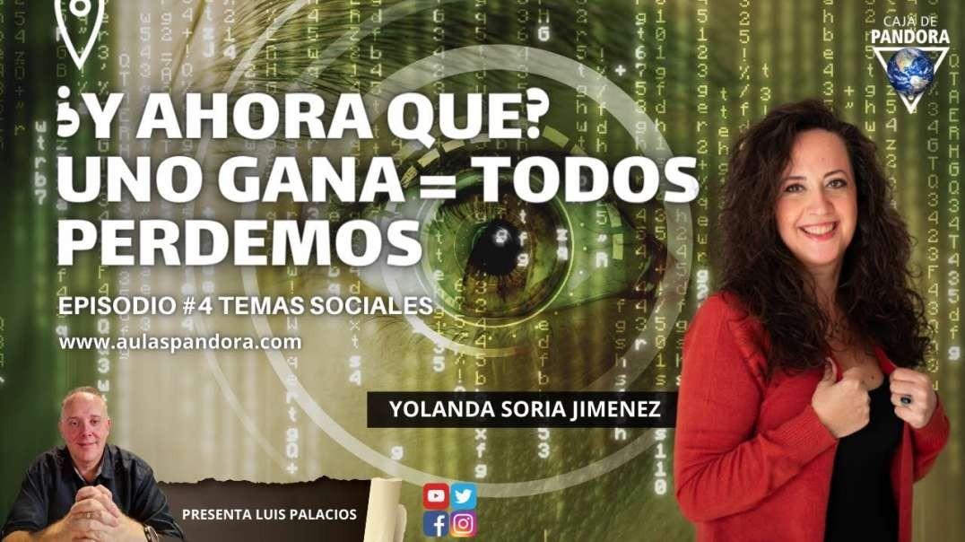 ¿Y AHORA QUE_ - UNO GANA = TODOS PERDEMOS con Yolanda Soria y Luis Palacios