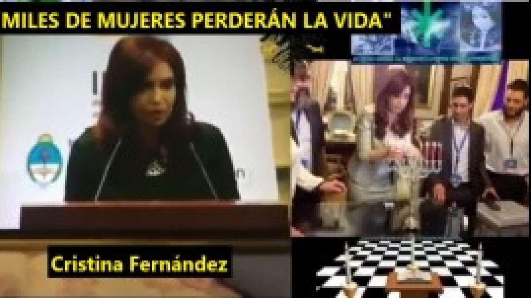 "CRISTINA Fernandez de Kirchner: ""VAMOS A LOGRAR QUE MILES DE MUJERES PIERDAN LA VIDA POR ESTO&q"
