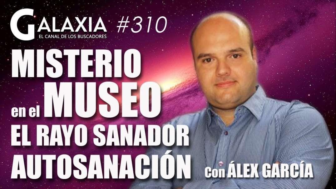 GALAXIA #310: Misterio en el Museo - El Rayo Sanador - Autosanación y Autotransformación