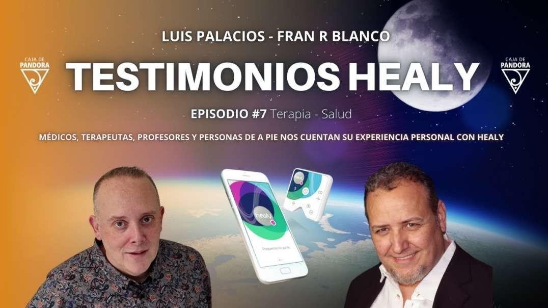 Testimonios Healy con Fran R Blanco + Invitados & Luis Palacios