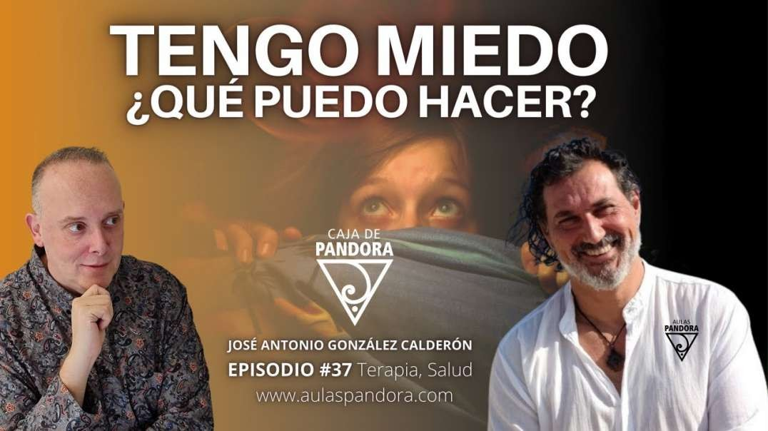 Tengo Miedo. ¿Qué puedo hacer? con José Antonio González Calderón & Luis Palacios