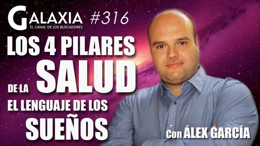 GALAXIA #316: Los 4 Pilares de la SALUD - Los Sueños - La Agenda Oculta de la Carrera Espacial