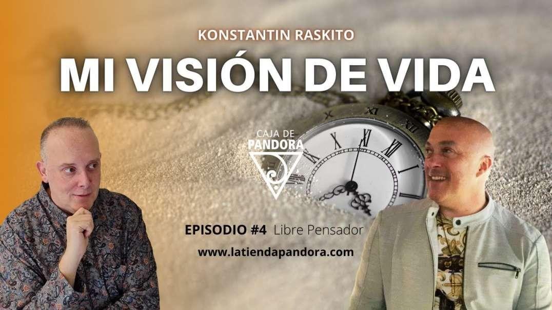 Mi Visión de Vida con Konstantin Raskito & Luis Palacios