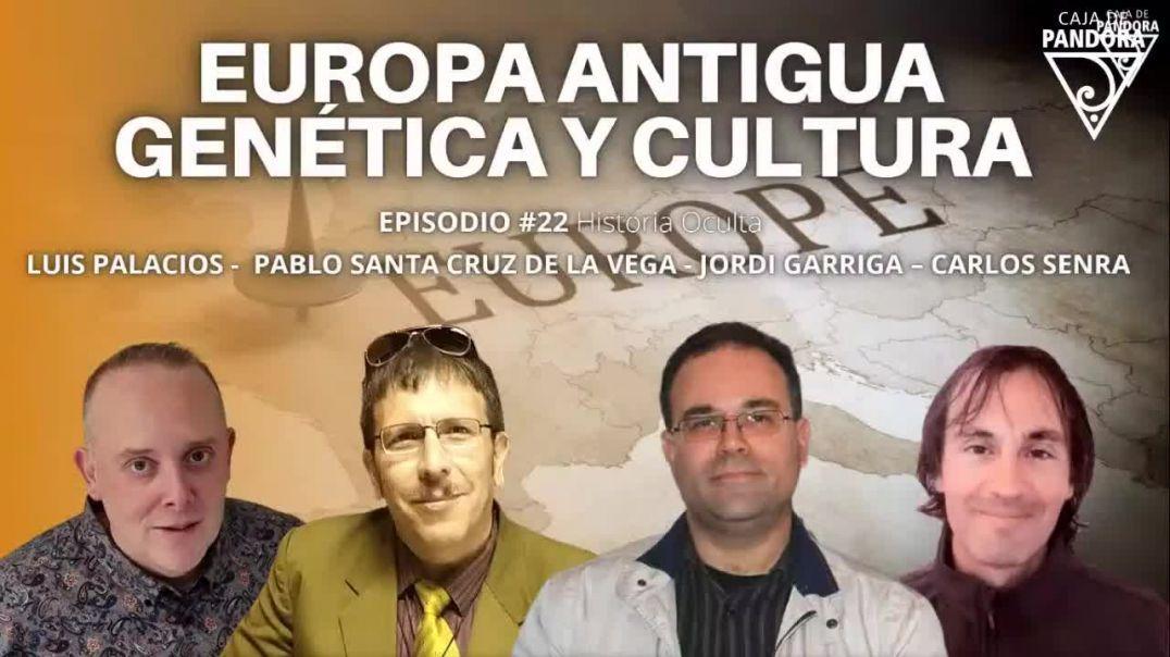 EUROPA ANTIGUA_ GENÉTICA Y CULTURA con Jordi Garriga y Pablo Santa Cruz de la Vega, Carlos &