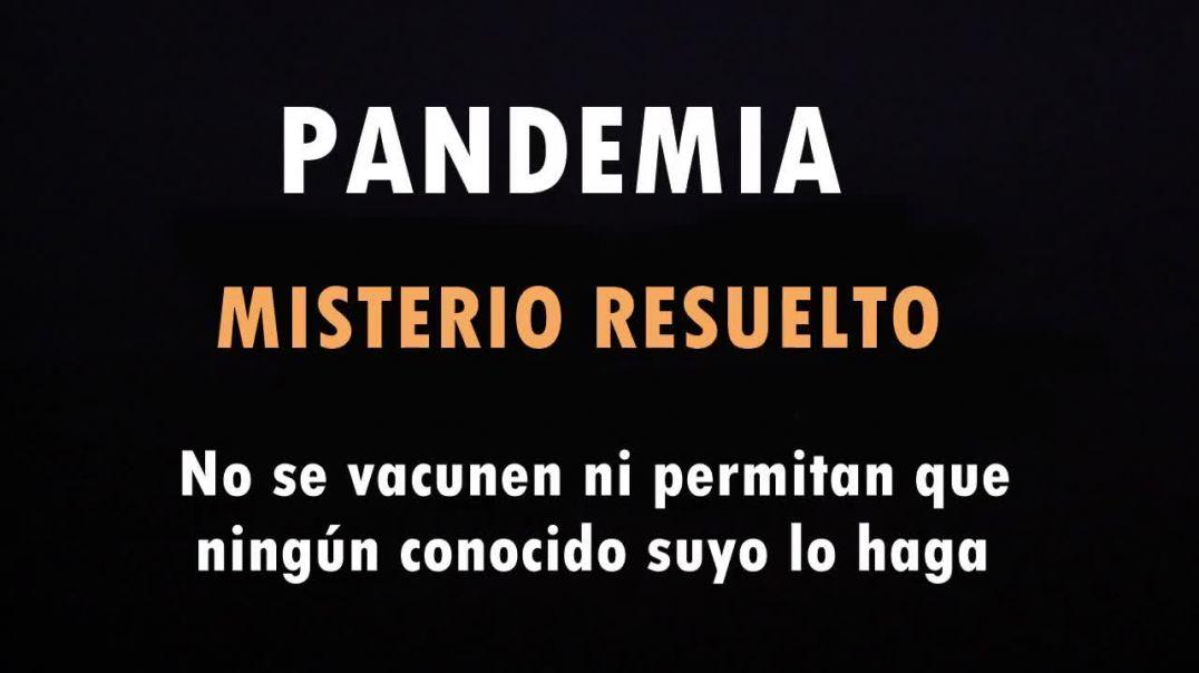 Pandemia, misterio Resuelto. Que nadie se vacune. Septiembre 2020.