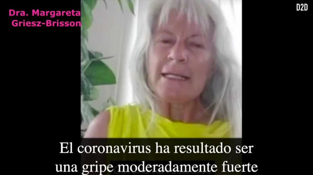 Dra. Margarite Griesz-Brisson: El covid ha resultado ser una gripe moderadamente fuerte.