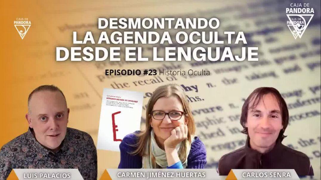 Desmontando la Agenda Oculta desde el Lenguaje con Carmen Jiménez Huertas, Carlos & Luis