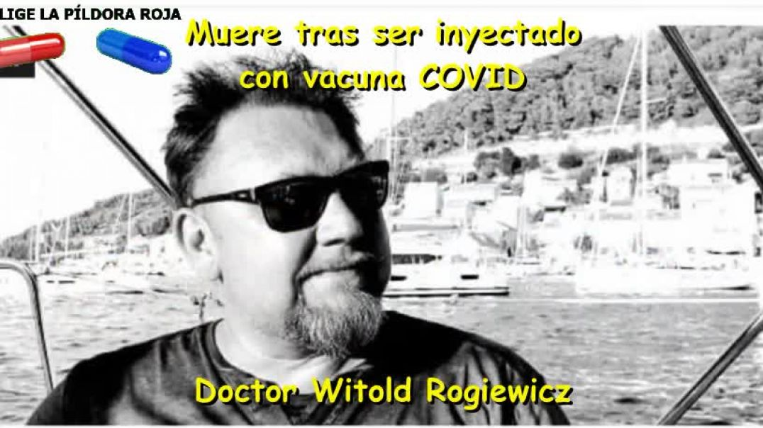 DOCTOR WITOLD MUERE TRAS SER VACUNADO.