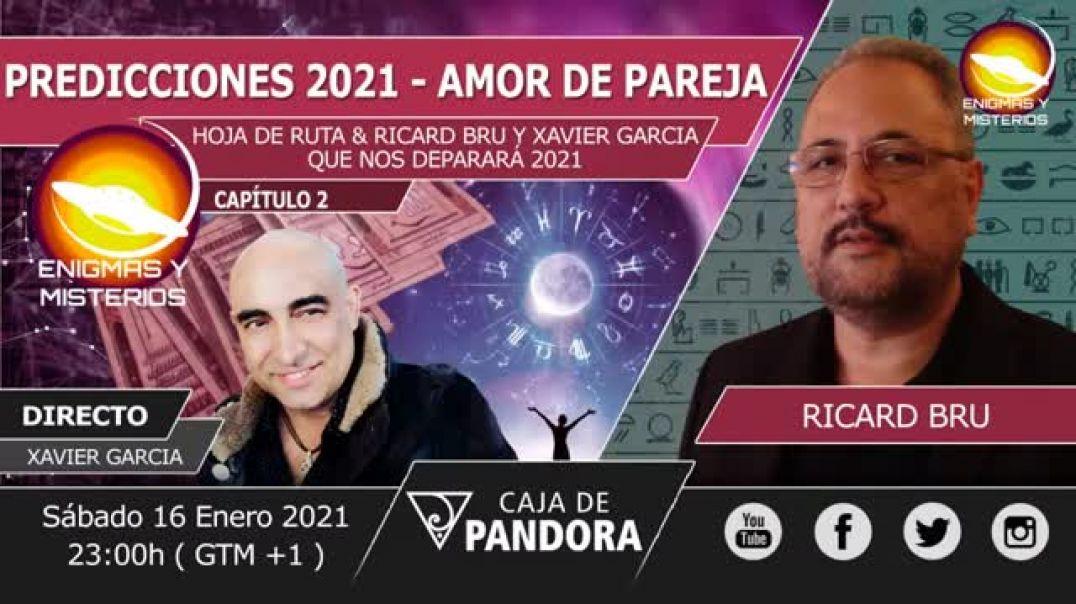 PREDICCIONES 2021   AMOR DE PAREJA (CAP2)   RICARD BRU Y XAVIER GARCIA