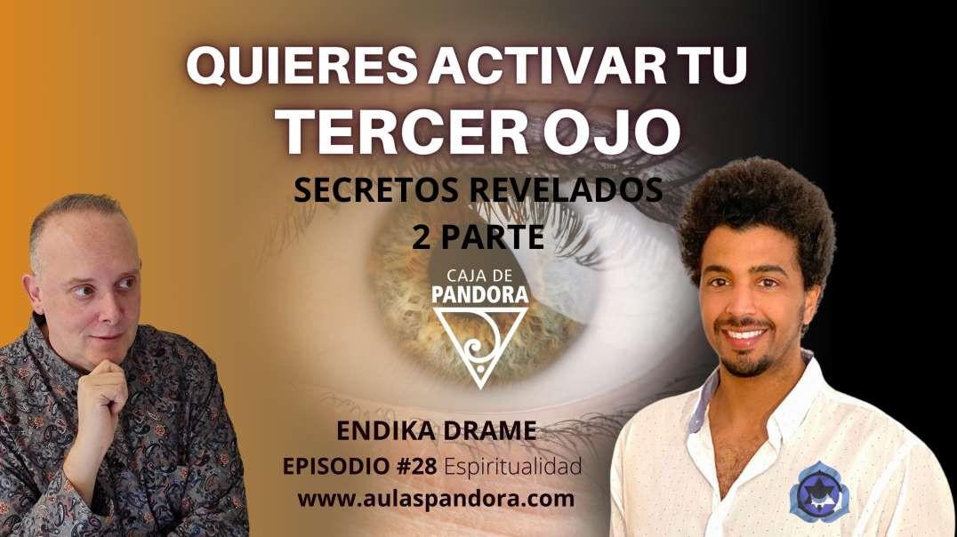 ¿Quieres Activar tu Tercer Ojo? SECRETOS REVELADOS 2 Parte con Endika Drame & Luis