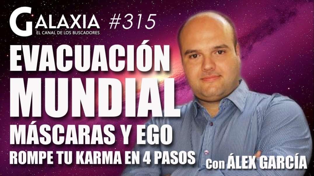 GALAXIA #315: Evacuación Mundial - Máscaras y Ego - Romper el Karma