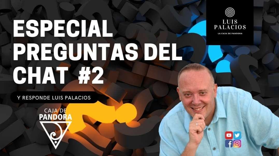 ESPECIAL PREGUNTAS DEL CHAT 2  y responde Luis Palacios