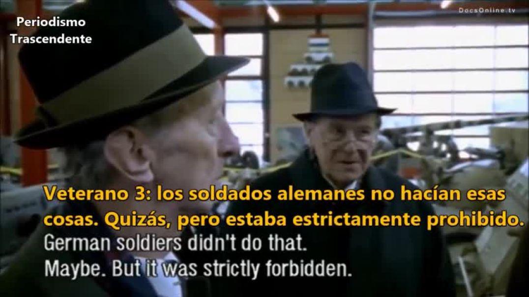 Veteranos de la Wehrmacht cuentan su versión de los Hechos.