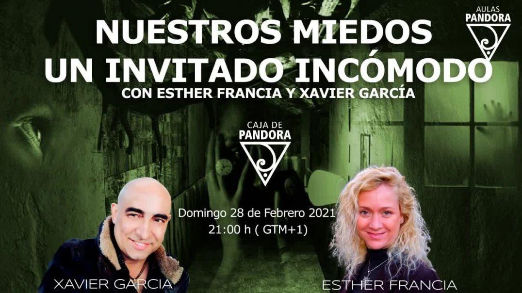 NUESTROS MIEDOS UN INVITADO INCOMODO con ESTHER FRANCIA y XAVIER GARCIA