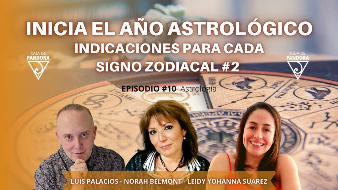 Inicia el Año Astrológico. Indicaciones para cada Signo Zodiacal #2 - Norah Belmont, Leidy Suarez P