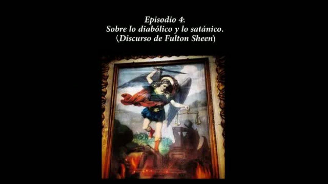 Episodio 4 - Discurso sobre lo diabolico y lo satanico - Un viaje en el tiempo