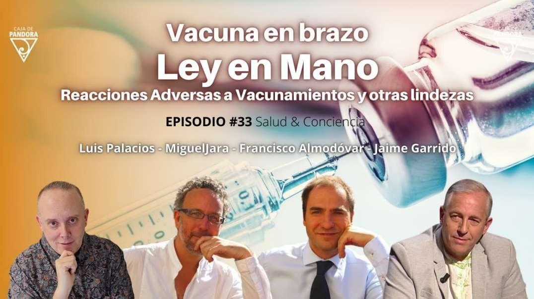 Vacuna en brazo - Ley en Mano con Miguel Jara, Francisco Almodóvar, Jaime Garrido & Luis Palaci